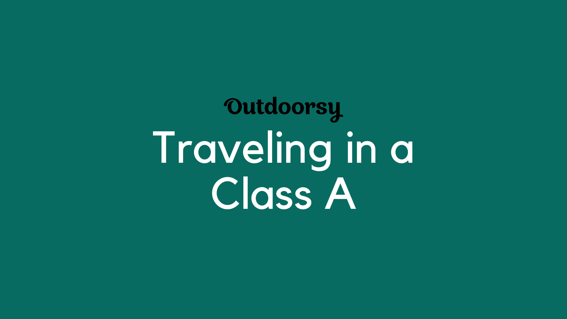 Traveling in a Class A