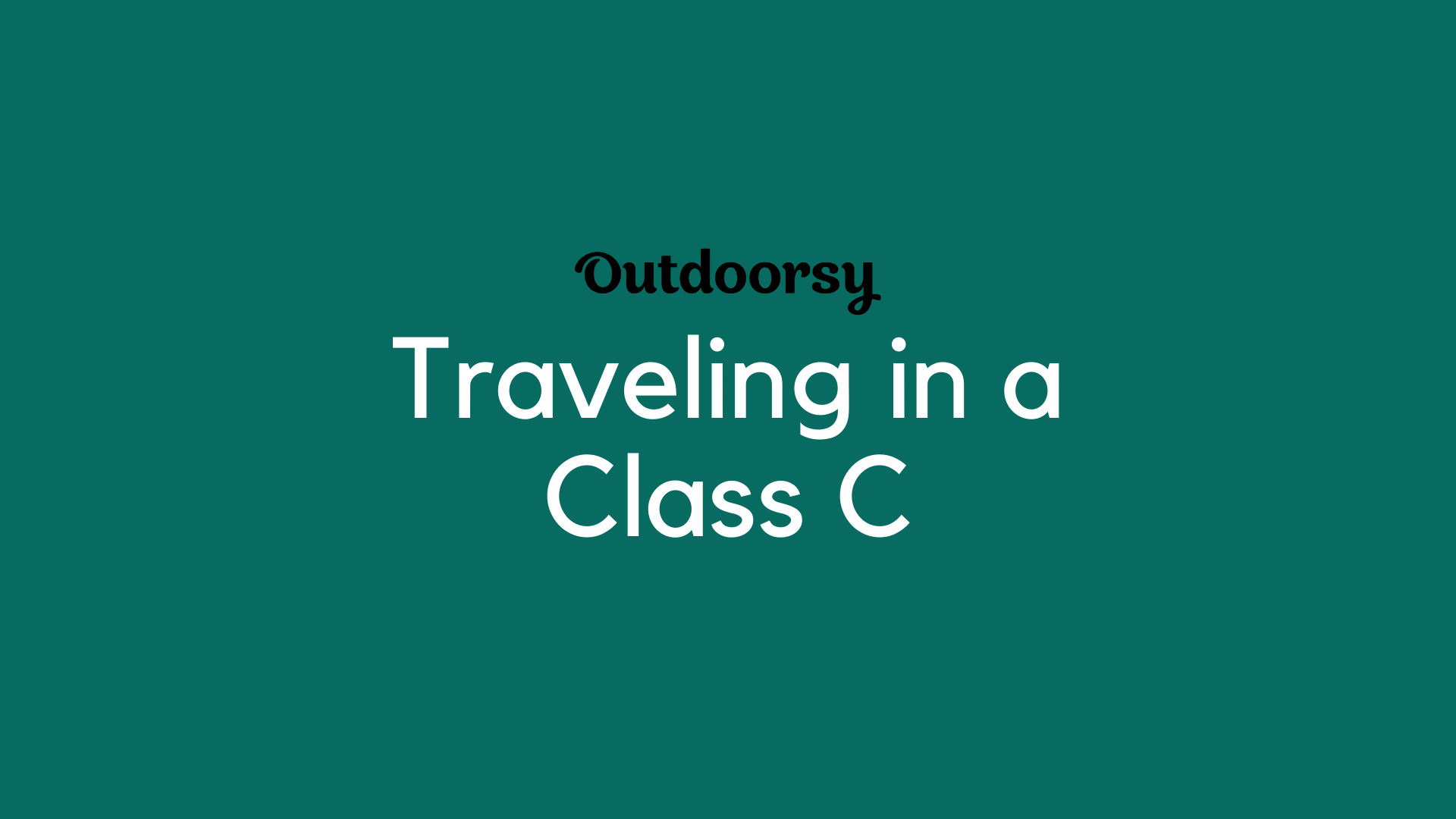 Traveling in a Class C