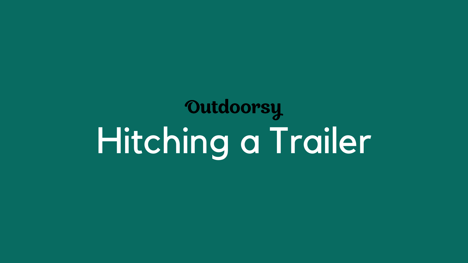 Hitching a Trailer