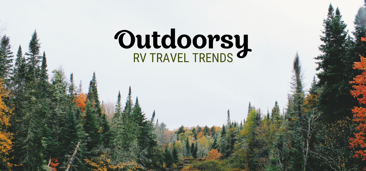 Fall 2020 Travel Report: RV Travel on the Rise